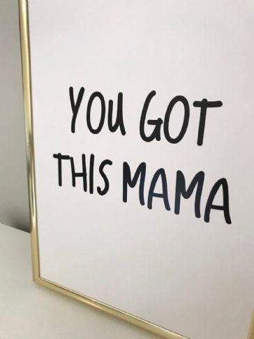 You got this Mama (A4 monochrome)